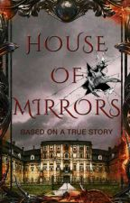 The House Of Mirrors by abaysay