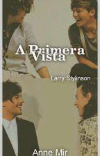 A Primera Vista... [Larry Stylinson] by anne_mir