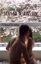 Nous ne devions pas by MarineWriting
