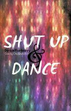 Shut Up & Dance.  by _SiriusBlueberry_