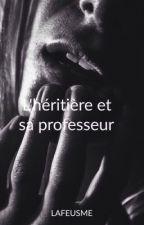 L'héritière et sa professeur  by LAFEUSME