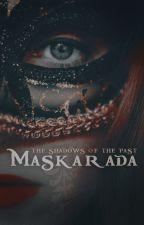 """""""The Shadows of the Past"""" [Księga I: Maskarada] by Nessa_125"""