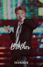 Brother [ Complete ] by xxxirideev