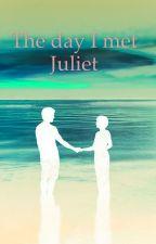 The day I met Juliet by -darkvoices