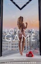 Love's A Game by Sarahbookworm888