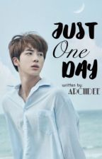 Just One Day by arciiDee