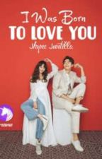 I WAS BORN TO LOVE YOU AUTHOR: JHYNE JUNTILLA by redrose23_collection