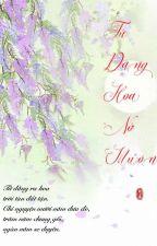 ( Thích Khách Liệt Truyện) Tử Đằng Hoa Nở Muộn by thuyoanh2304