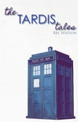 The TARDIS Tales by BelWatson