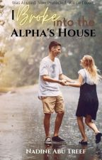 I Broke Into The Alpha's House  by Nadineat2