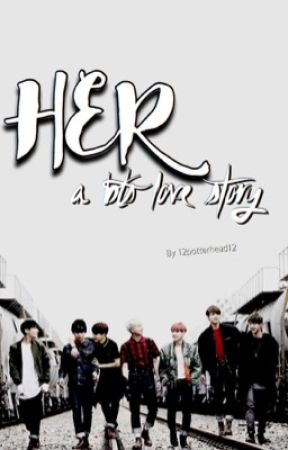 HER - A BTS love story (theories)  by 12PotterHead12