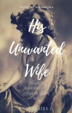 HIS UNWANTED WIFE by bellekyra