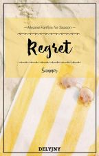 #4 · REGRET ☀ Meanie ✔ by delyjny
