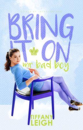 Bring it on Mr.  Bad Boy by XxTiffanyLeighxX