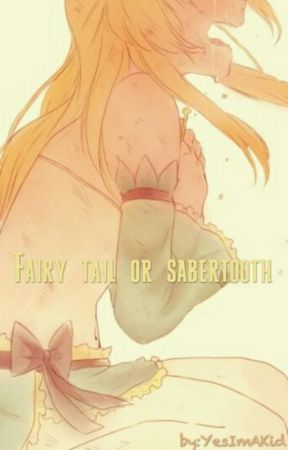 """""""Fairy Tail or Sabertooth"""" A Fairy Tail Fanfic by YesImAKid"""