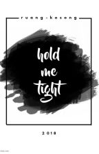 hold me tight by tendae