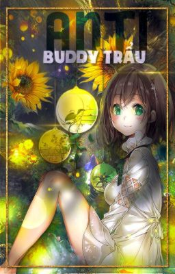 Đọc truyện Anti Buddy Trẩu Và Gfriend