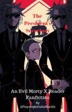 The President's Secretary (Evil Morty X Reader) by Hetalian4Evr