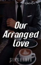 Arranged Love √ by ANParker4123