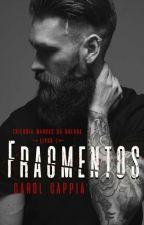 FRAGMENTOS - TRILOGIA MARCAS DA GUERRA - LIVRO I by ccappia