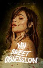 My Sweet Obsession © (CAMREN) by namjoonnie_bae