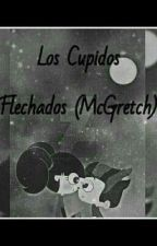 Los Cupidos Flechados (McGretch) by MelannieRamos05