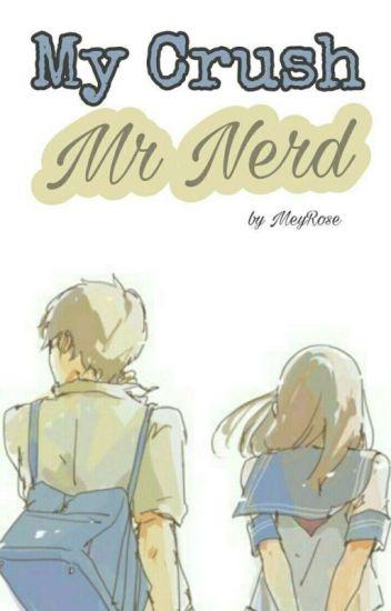 My Crush Mr Nerd