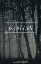 BASTIAN (No confies en nadie) by DannyOb