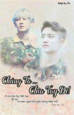 [ShortFic][ChanSoo.ver]  Chúng Ta... Chia Tay Đi!  by anan180100