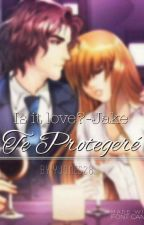 Te protegeré-Is it love? Jake Stewart. (Terminada) by YJones28