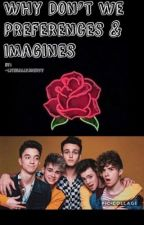 Why Don't We Preferences & Imagines by -literallyaveryy
