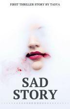 SAD STORY by Syaaa_24