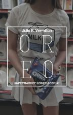Oreo [Supermarket Series ▪ Book #1] by ravenxblood
