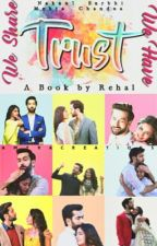 Trust we share . Trust we have (COMPLETED) by rehalnjain