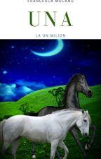 Una La Un Milion by FrancescaMcn1