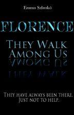 Florence: They Walk Among Us by emmaszlauko