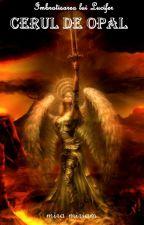 LUCIFER'S EMBRACE: Cerul de Opal (III) by MIRACHRISTHAL77