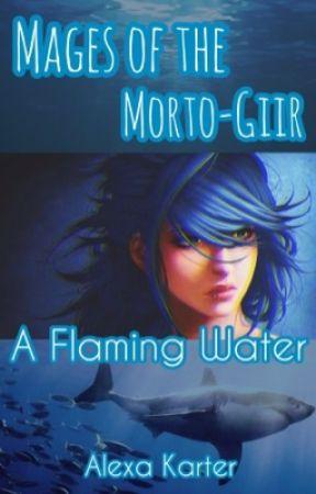 Mages of the Morto-Giir. A Flaming Water   Маги Морто-Гайара. Пылающая вода by Alexa_Karter
