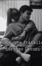 UN NUOVO FRATELLO||Lorenzo Ostuni by gretabossi