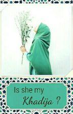 Is she my Khadija? by UmmSuleim