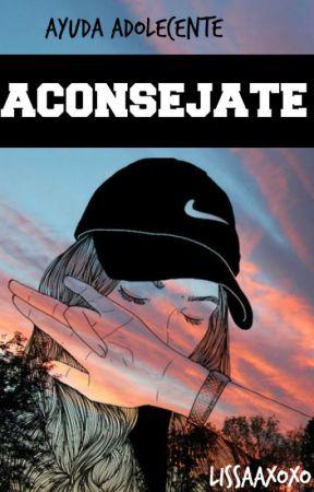 Aconsejate by lissaaxoxo