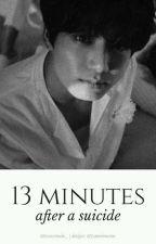 13 MINUTES AFTER A SUICIDE ➹jιĸooĸ by taexcitado_