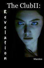 THE CLUB II: REVELATION by Macdee
