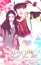 Make Him Fall For Me by -shellsea