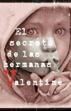 El secreto de las hermanas Valentine  by Unnie_Snow