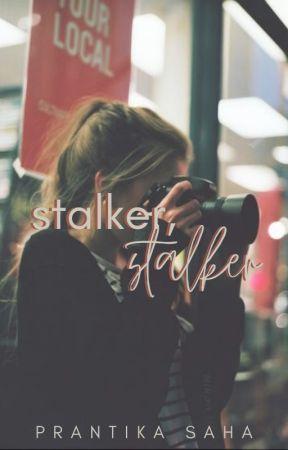 Stalker, Stalker by prantikachu