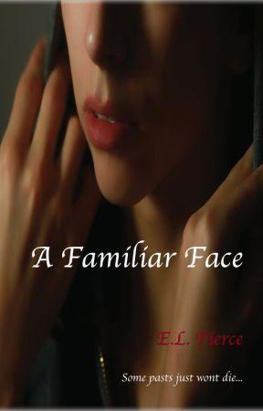 A Familiar Face by ELPierce