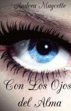 Con Los Ojos Del Alma by AMagcette