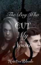 (ON HOLD) The Boy Who Cut My Noose ||Adi Fishman Fanfic|| by ReactionBlonde