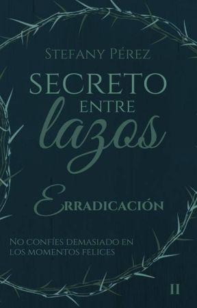 Secreto entre lazos: Erradicación by tifa0405